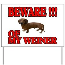 MY WEINER Yard Sign