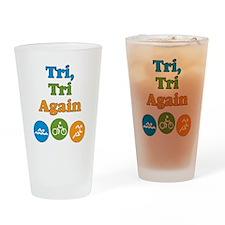 tri_tri_again2 Drinking Glass