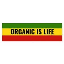 Rasta Gear Shop Organic is Life Bumper Bumper Sticker