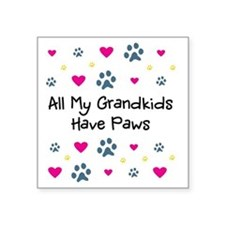"""All My Grandkids Have Paws Square Sticker 3"""" x 3"""""""