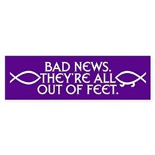 OUT OF FEET Bumper Bumper Sticker