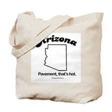 Arizone - pavement, that's hot Tote Bag