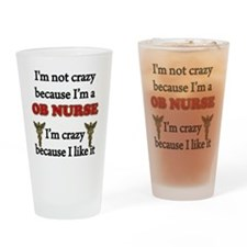 Im Not Crazy - OB Nurse Drinking Glass
