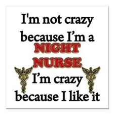 "Im Not Crazy - NIGHT Nur Square Car Magnet 3"" x 3"""