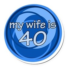 wife is 40 swirl Round Car Magnet