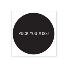 "Puck You Miss Square Sticker 3"" x 3"""