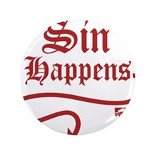 "Sin Happens 3.5"" Button"