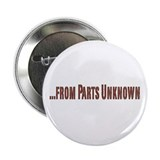 From Parts Unknown Button