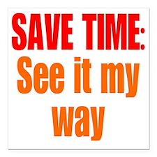 "save-time1 Square Car Magnet 3"" x 3"""