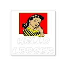 "blk_Hello_Looser_Retro Square Sticker 3"" x 3"""
