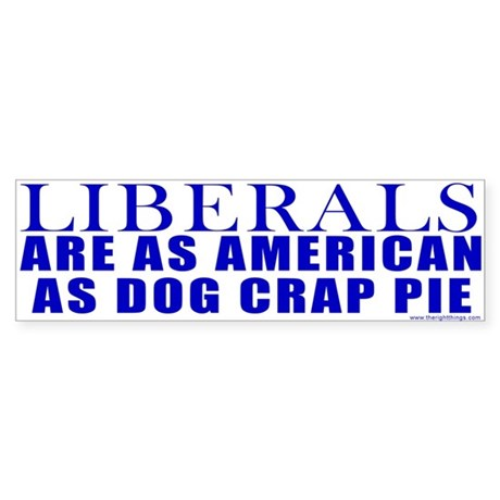 Liberals Are As American As Pie? Bumper Sticker