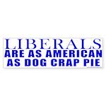 Liberals Are As American As Pie? Bumper Sticker