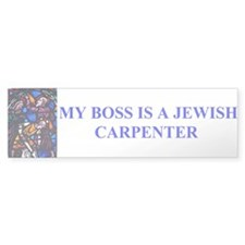 My Boss is a Jewish Carpenter Bumper Car Sticker