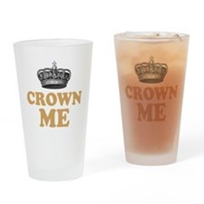 Crown Me 2 Drinking Glass