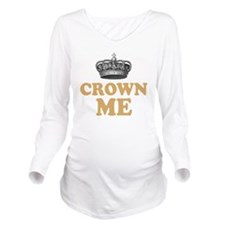 Crown Me 2 Long Sleeve Maternity T-Shirt