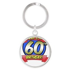 Todays My 60th Birthday Round Keychain