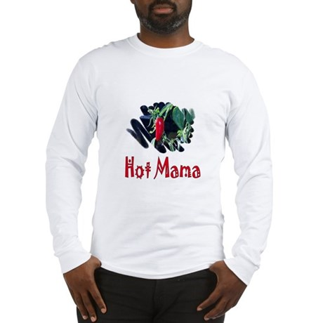 Hot Mama Long Sleeve T-Shirt