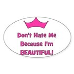 Don't Hate Me Because I'm Bea Oval Sticker