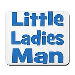 Little Ladies Man Mousepad