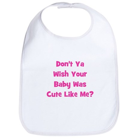 Baby Cute Like Me?  Pink Bib