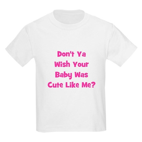 Baby Cute Like Me? Pink Kids T-Shirt