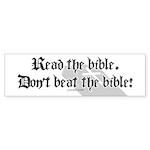 Read/Don't Beat the Bible Bumper Sticker