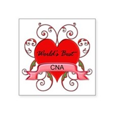 "Worlds Best  CNA Nurse with Square Sticker 3"" x 3"""