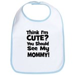 Think I'm Cute? Mommy - Black Bib