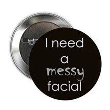 Messy Facial Button
