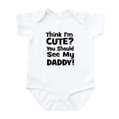 Think I'm Cute? Daddy - Black Infant Bodysuit