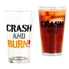 CRASH AND BURN! Drinking Glass