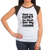 Think I'm Cute? Cousin - Blac Tee