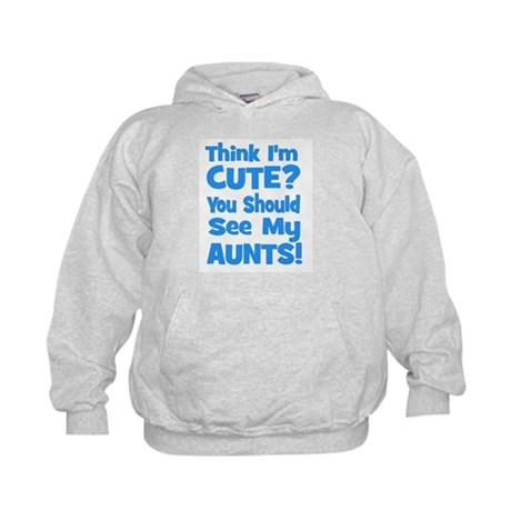 Think I'm Cute? AuntS (plural Kids Hoodie