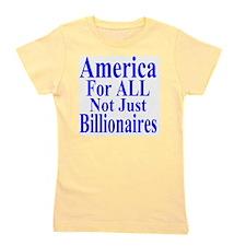 America For All Not Just Billionaires T Girl's Tee