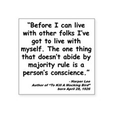 "Lee Conscience Quote Square Sticker 3"" x 3"""