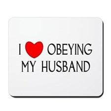 I LOVE OBEYING MY HUSBAND Mousepad