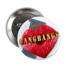 "GANGBANGS---I-LOVE 2.25"" Button"