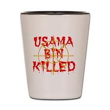 usama bin killed Shot Glass