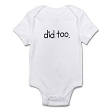 did too Infant Bodysuit
