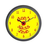 Don't Sass Me Wall Clock