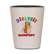 Dialysis secretary 2011 Shot Glass