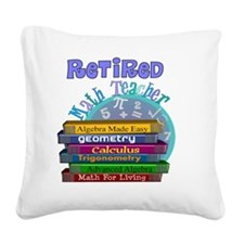 Retired Math Teacher Blue 201 Square Canvas Pillow