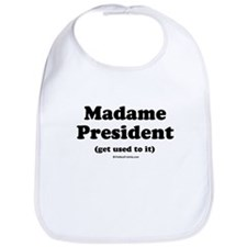 Madame President (get used to it) Bib