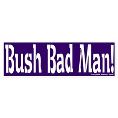 Bush Bad Man Bumper Sticker