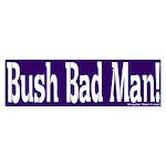 Bush Bad Man Bumper Sticker