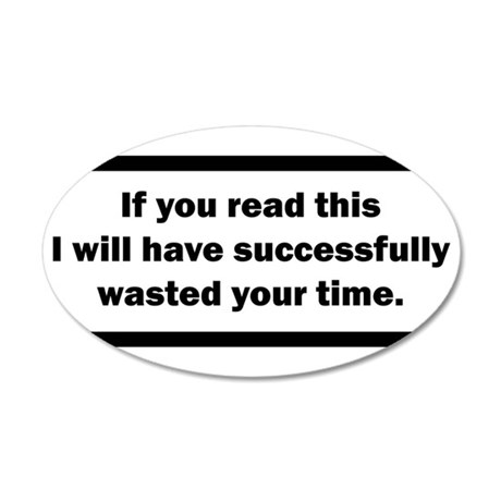 Wasting your time Wall Decal