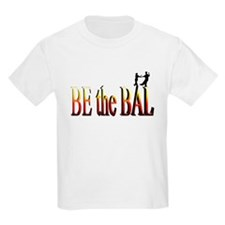 Be the Bal T-Shirt