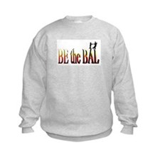 Be the Bal Sweatshirt