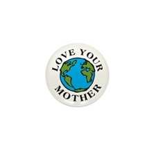 Love Your Mother Mini Button (100 pack)