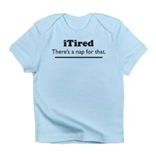 iTired - Theres a nap for that. Infant T-Shirt